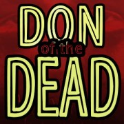 Don of The Dead - my ongoing comedy series about an inept zombie.